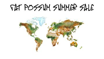 Fat Possum Summer Sale – Starts Now