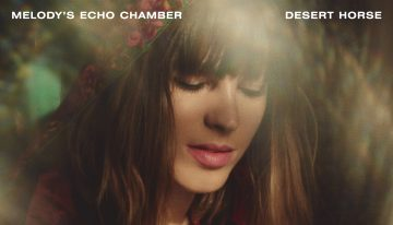 "Melody's Echo Chamber Drops New Single, ""Desert Horse"""