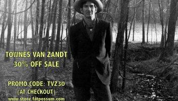 Townes Van Zandt 30% Off Sale