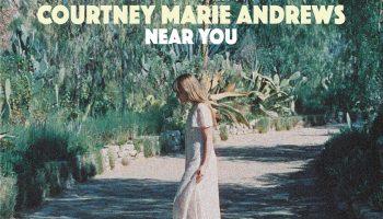"""Courtney Marie Andrews Shares 'Near You' – Preview To """"Honest Life"""" Bonus 7″"""