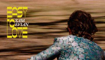 Sam Evian Shares 'Easy To Love' – Signs to Fat Possum